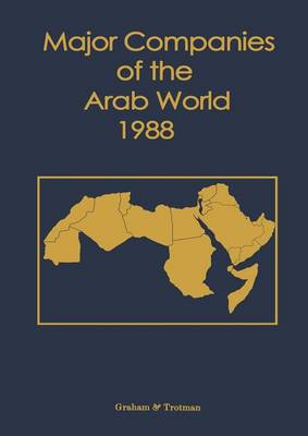 Major Companies of the Arab World 1988 by G. C. Bricault