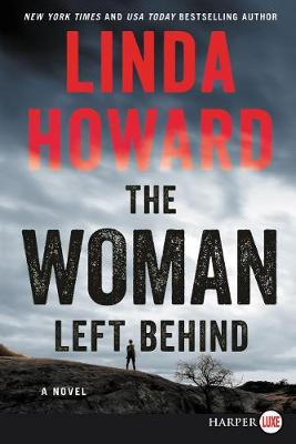 The Woman Left Behind [Large Print] by Linda Howard
