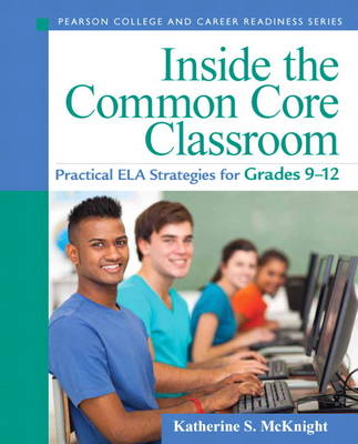 Inside the Common Core Classroom by Katherine S. McKnight