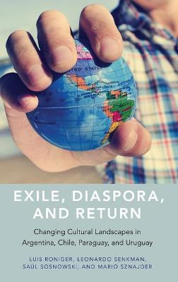 Exile, Diaspora, and Return by Luis Roniger
