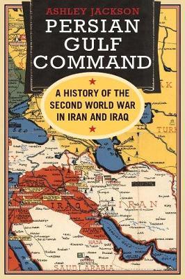 Persian Gulf Command by Ashley Jackson