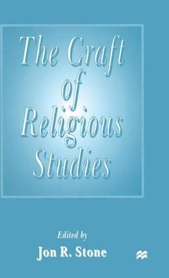 Craft of Religious Studies by Jon R. Stone