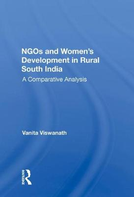 Ngos And Women's Development In Rural South India: A Comparative Analysis book