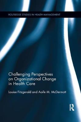 Challenging Perspectives on Organizational Change in Health Care book