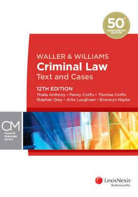 Waller and Williams Criminal Law: Text and Cases by Thalia Anthony