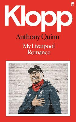 Klopp: My Liverpool Romance by Anthony  Quinn