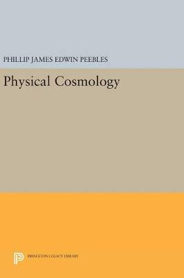 Physical Cosmology by Phillip James Edwin Peebles