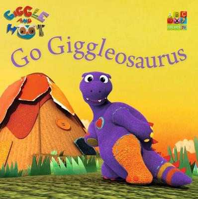 Go Giggleosaurus by Giggle and Hoot