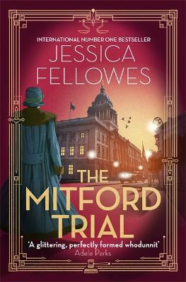 The Mitford Trial: Unity Mitford and the killing on the cruise ship by Jessica Fellowes