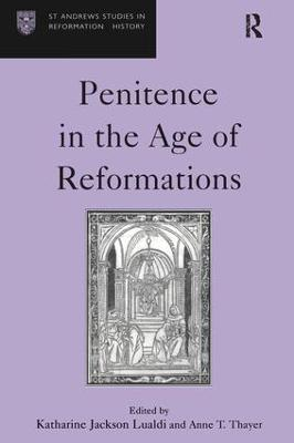 Penitence in the Age of Reformations by Katharine Jackson Lualdi