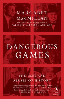 Dangerous Games by Margaret MacMillan