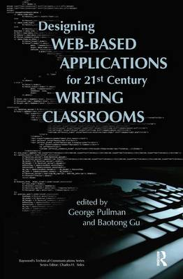 Designing Web-Based Applications for 21st Century Writing Classrooms by George Pullman