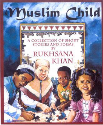 Muslim Child by Rukhsana Khan