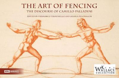 The Art of Fencing: The Forgotten Discourse of Camillo Palladini book