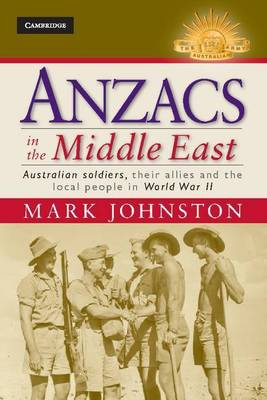 Anzacs in the Middle East by Mark Johnston