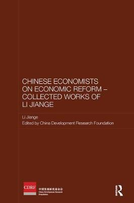 Chinese Economists on Economic Reform - Collected Works of Li Jiange by Jiange Li