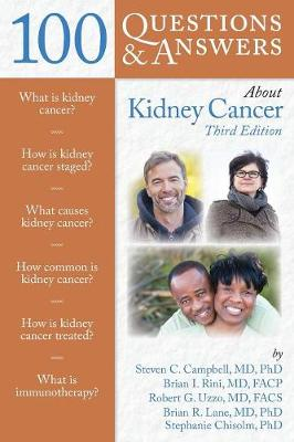 100 Questions  &  Answers About Kidney Cancer by Steven C. Campbell