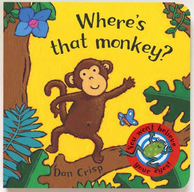Where's that Monkey? by Dan Crisp
