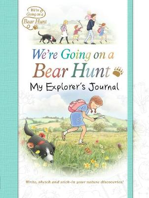 We're Going on a Bear Hunt: My Explorer's Journal book