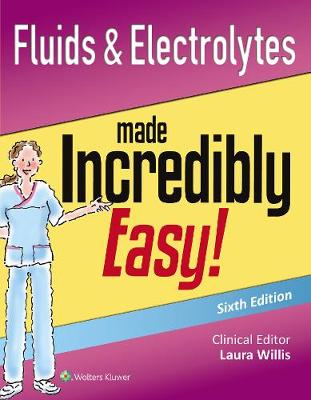 Fluids & Electrolytes Made Incredibly Easy! by Lippincott Williams & Wilkins