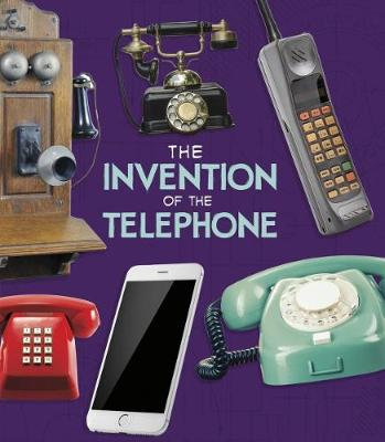 The The Invention of the Telephone by Lucy Beevor