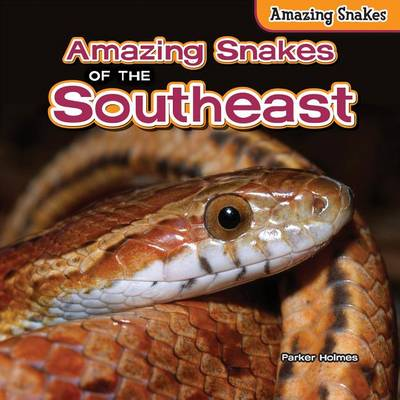 Amazing Snakes of the Southeast by Parker Holmes