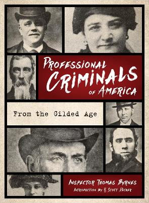Professional Criminals of America: From Gilded Age New York book