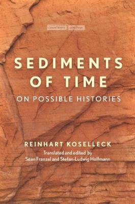 Sediments of Time by Reinhart Koselleck