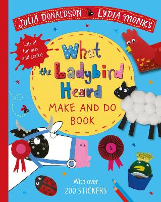 What the Ladybird Heard Make and Do by Julia Donaldson