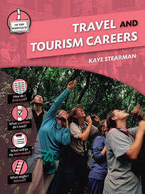 Travel and Tourism Careers by Kaye Stearman