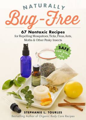 Naturally Bug-Free by Stephanie L. Tourles