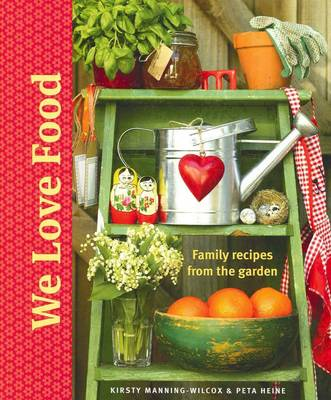 We Love Food by Kirsty Manning-Wilcox