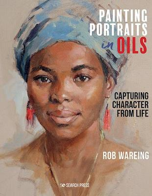 Painting Portraits in Oils: Capturing Character from Life book