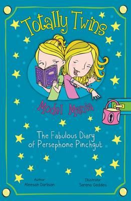 Model Mania: The Fabulous Diary of Persephone Pinchgut by Aleesah Darlison