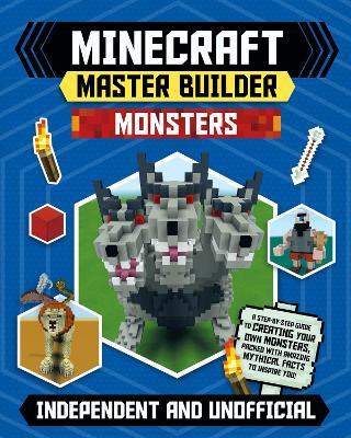 Minecraft Master Builder: Monsters by Sara Stanford