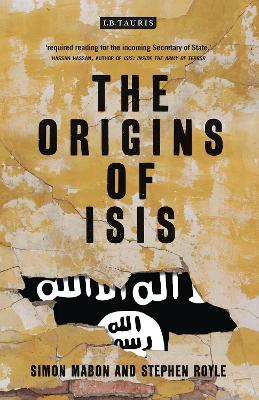 The Origins of ISIS by Simon Mabon