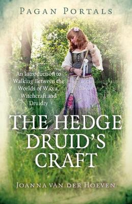 Pagan Portals - The Hedge Druid's Craft by Joanna van der Hoeven