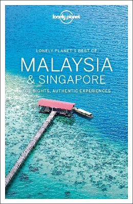Lonely Planet Best of Malaysia & Singapore by Lonely Planet