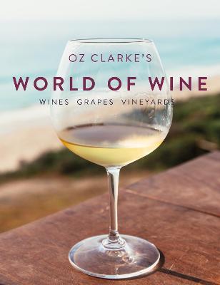 Oz Clarke's World of Wine by Oz Clarke