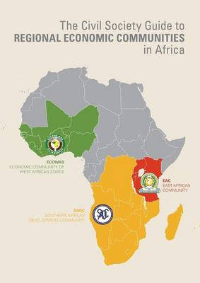 The Civil Society Guide to Regional Economic Communities in Africa by Morris Odhiambo
