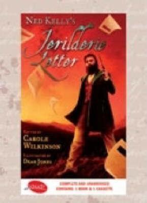 Ned Kelly's Jerilderie Letter by Carole Wilkinson