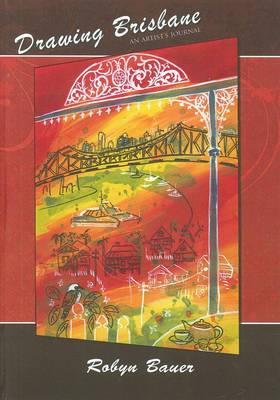 Drawing Brisbane: An Artist's Journal book