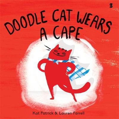 Doodle Cat Wears a Cape by Kat Patrick
