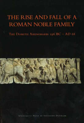 Rise and Fall of a Roman Noble Family by Jesper Carlsen
