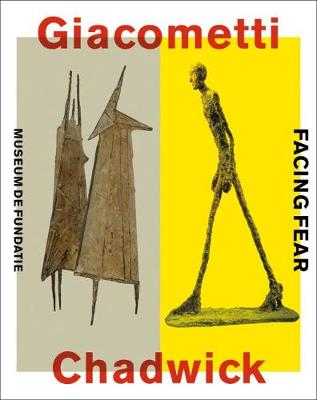 Giacometti-Chadwick: Facing Fear book