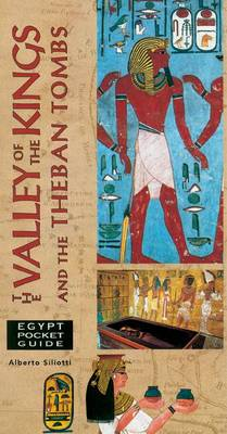 The Valley of the Kings and the Theban Tombs by Alberto Siliotti