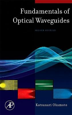 Fundamentals of Optical Waveguides book