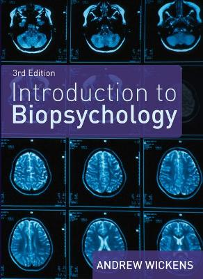 Introduction to Biopsychology by Andrew Wickens