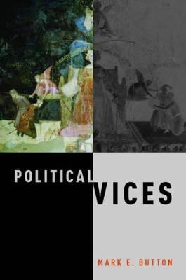 Political Vices by Mark E. Button