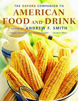 The Oxford Companion to American Food and Drink by Andrew F. Smith